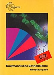 Kaufmännische Betriebslehre / Hauptausgabe. Inkl. CD-ROM