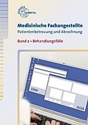 Medizinische Fachangestellte Patientenbetreuung und Abrechung. Band 2