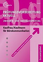 Prüfungsvorbereitung Aktuell. Kauffrau /Kaufmann für Bürokommunikation.