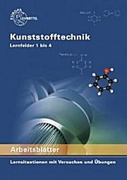 Arbeitsblätter Kunststofftechnik Lernfelder 1 bis 4