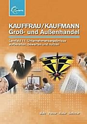 Kauffrau/Kaufmann im Groß- und Außenhandel: Lernfeld 11