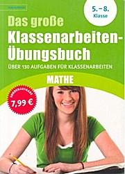 Das große Klassenarbeiten-Übungsbuch Mathe 5.-8. Klasse