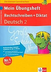 Die kleinen Lerndrachen: Mein Übungsheft. Rechtschreiben + Diktat, Deutsch 2. Klasse