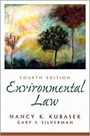 Environmental Law by Kubasek, Nancy; Silverman, Gary