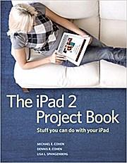 The iPad 2 Project Book [Taschenbuch] by Cohen, Michael E.; Cohen, Dennis R.;...