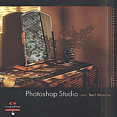 Photoshop Studio : Atelier de création by Monroy, Bert