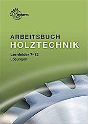 Arbeitsbuch Holztechnik Lösungen zu 44556