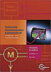 Technische Kommunikation Elektrotechnik Lernfelder 1-4 Lösungen