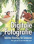 Digitale Fotografie - leichter Einstieg für Senioren