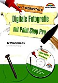 Digitale Fotografie mit Paint Shop Pro