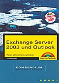 Exchange Server 2003 und Outlook Kompendium mit CD-ROM