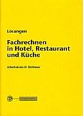 Lösungen Fachrechnen in Hotel, Restaurant und Küche