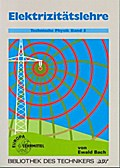 Elektrizitätslehre Technische Physik Band 5