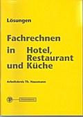 Fachrechnen in Hotel, Restaurant u. Küche. Lösungen