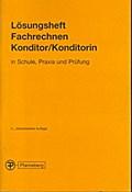 Lösungsheft Fachrechnen Konditor/Konditorin