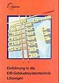 Einführung in die EIB-Gebäudesystemtechnik Lösungen