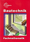 Bautechnik Fachmathematik mit Formelsammlung