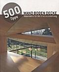 500 Tipps Wand Boden Decke
