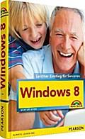 Windows 8. Leichter Einstieg für Senioren