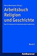 Arbeitsbuch Religion und Geschichte .   Bd.2 .