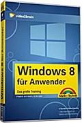 Windows 8 für Anwender - Das große Training