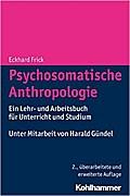 Psychosomatische Anthropologie: Ein Lehr- und Arbeitsbuch für Unterricht und Studium