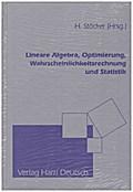 Lineare Algebra, Optimierung, Wahrscheinlichkeitsrechnung und Statistik