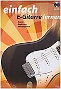 Einfach E-Gitarre lernen (mit CD)